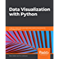 Data Visualization with Python: Create an impact with meaningful data insights using interactive and engaging visuals (English Edition)