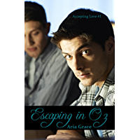 Escaping in Oz: (MM College Romance) (Accepting Love Book 1)