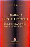"""Il digiuno terapeutico (collana """"Digiuno contro cancro"""", volume I)"""
