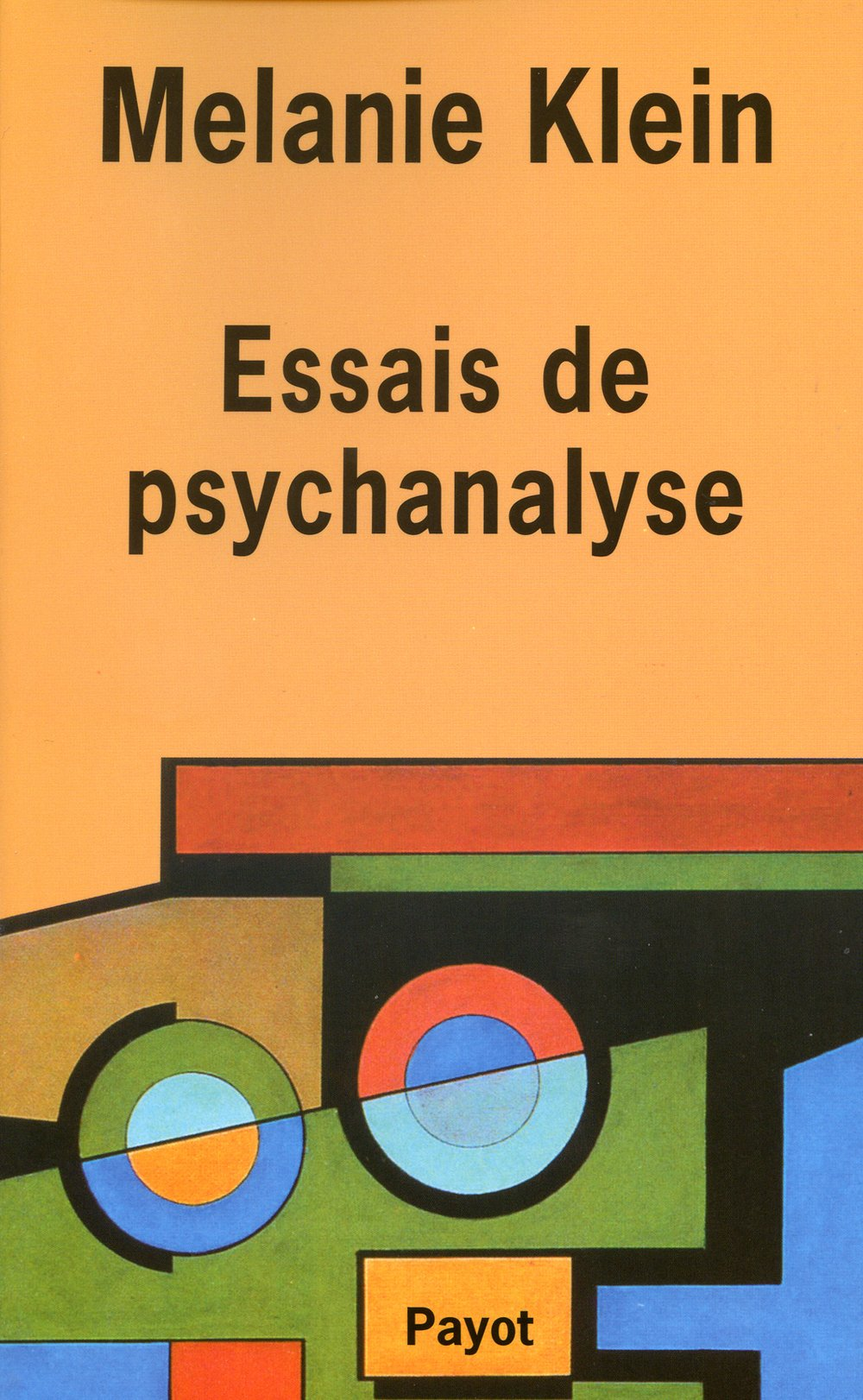 Essais de psychanalyse 1921-1945 Broché – février 1998 Mélanie Klein Ernest Jones Marguerite Derrida Payot