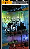Rescue Me (True Friendship Book 3)