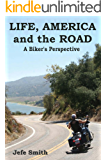 LIFE AMERICA and the ROAD  A Biker's Perspective