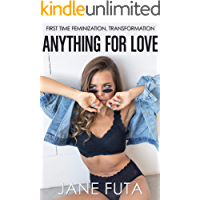 Anything for Love: First Time Feminization, Transformation book cover