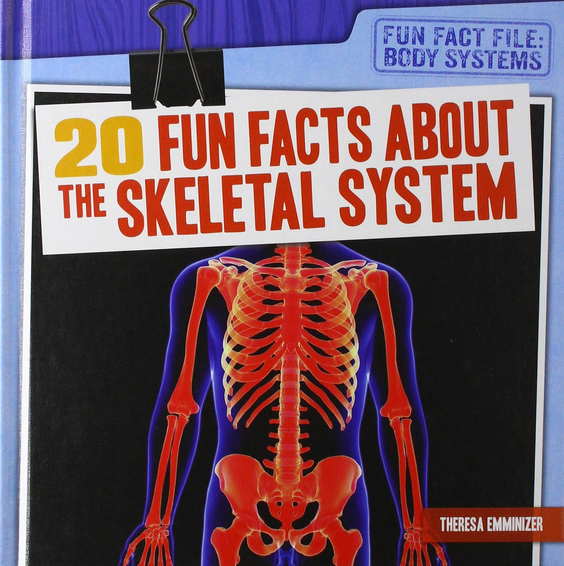 20 Fun Facts About The Skeletal System Fun Fact File Body Systems