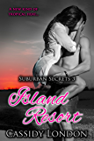 Island Resort (Suburban Secrets Book 3): A Swingers Romance Novella