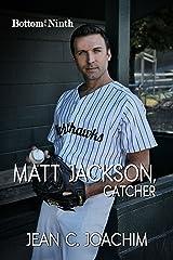 Matt Jackson, Catcher (Bottom of the Ninth Book 2)