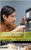 Fondamenti di Informatica e di Information Technology: Manuale di alfabetizzazione informatica