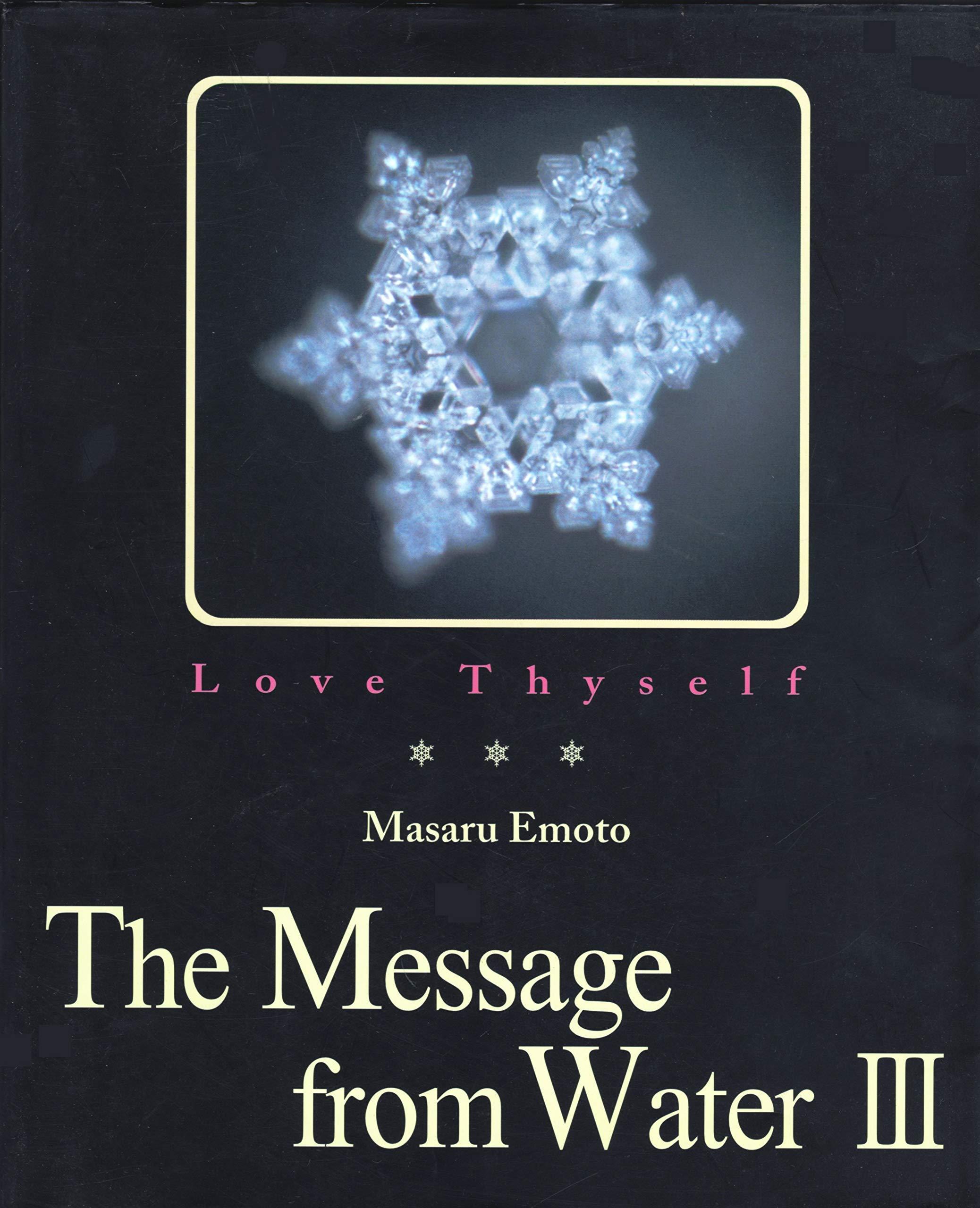 Love Thyself: The Message from Water III (v. 3) by Hado Kyoiku Sha Co., Ltd