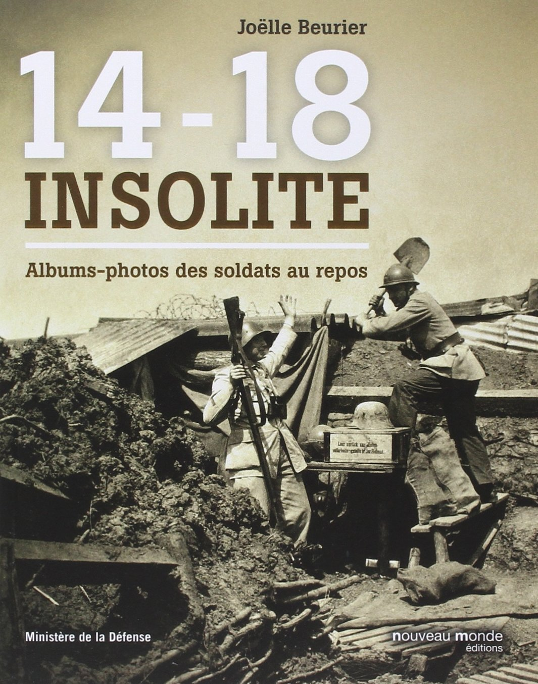 Read Online 14-18 insolite ; photos de soldats au repos pdf