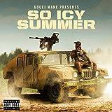 Gucci Mane Presents: So Icy Summer [Explicit]