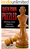 Queen Pawn Puzzles: 200 Easy Chess Opening Checkmates (Easy Puzzles Book 4) (English Edition)