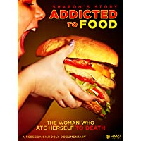 Addicted To Food: Sharon's Story