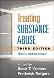 Treating Substance Abuse, Third Edition: Theory and Technique