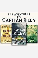 LAS AVENTURAS DEL CAPITÁN RILEY: Capitán Riley+Tinieblas+Tierra de nadie (Spanish Edition) Kindle Edition
