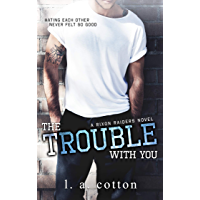 The Trouble With You (Rixon Raiders Book 1) (English Edition)