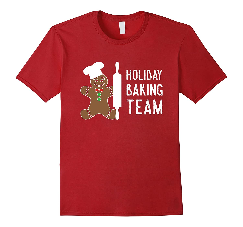 Holiday Baking Team Shirt, Funny Gingerbread Christmas Gift-Teeae