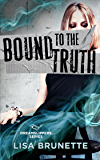 Bound to the Truth (Dreamslippers Series Book 3)