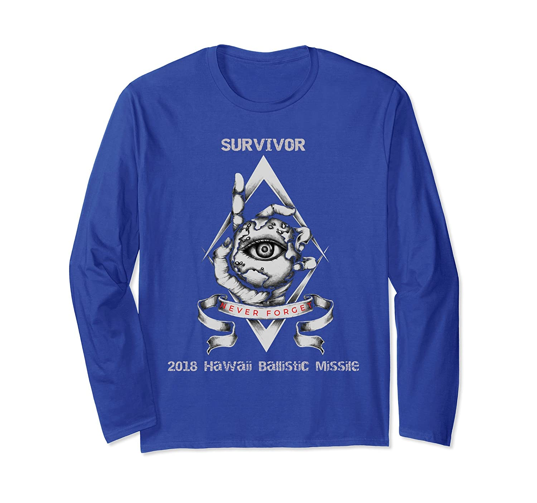 be57fc982 Funny Hawaii False Alarm Ballistic Missile Survivor T- Shirt-ah my shirt  one gift