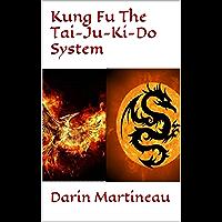 Kung Fu The Tai-Ju-Ki-Do System (English Edition)