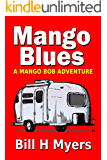 Mango Blues: A Mango Bob Adventure
