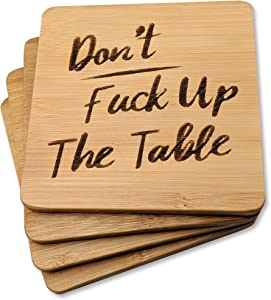 BarNone Bamboo Drink Coasters Set (4-Pc.) Novelty Don't Fuck Up the Table Bar, Countertop, Party Decor | Cool Cup, Tumbler, and Cocktail Glass Holders | Funny Housewarming Gift