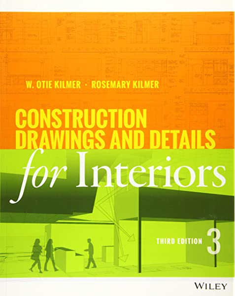 Amazon Com Construction Drawings And Details For Interiors 9781118944356 Kilmer Rosemary Kilmer W Otie Books