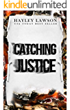 Catching Justice: Mystery Thriller Suspense Crime Fiction Serial Killer (Thriller Series Book 2)
