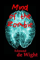 Mind of the Zombie: A short zombie story unlike any other Kindle Edition
