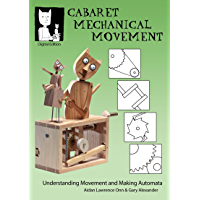 Cabaret Mechanical Movement: Understanding Movement and Making Automata