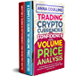 Trading Cryptocurrencies With Confidence Using Volume Price Analysis: A two box set with over 100 worked examples for Bitcoin, Ethereum, Litecoin, Ripple and many more