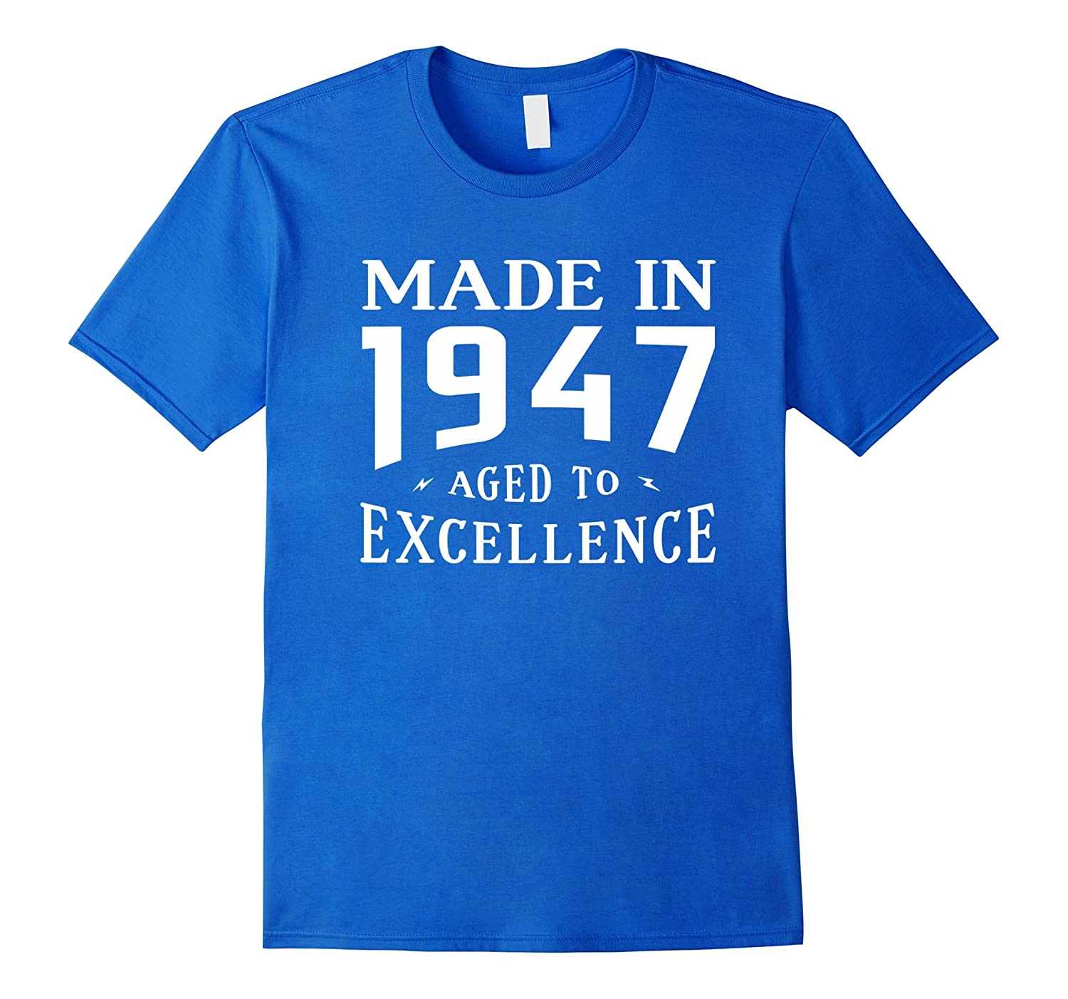 Birthday Gifts Idea Made In 1947 Aged To Excellence T-shirt-TH
