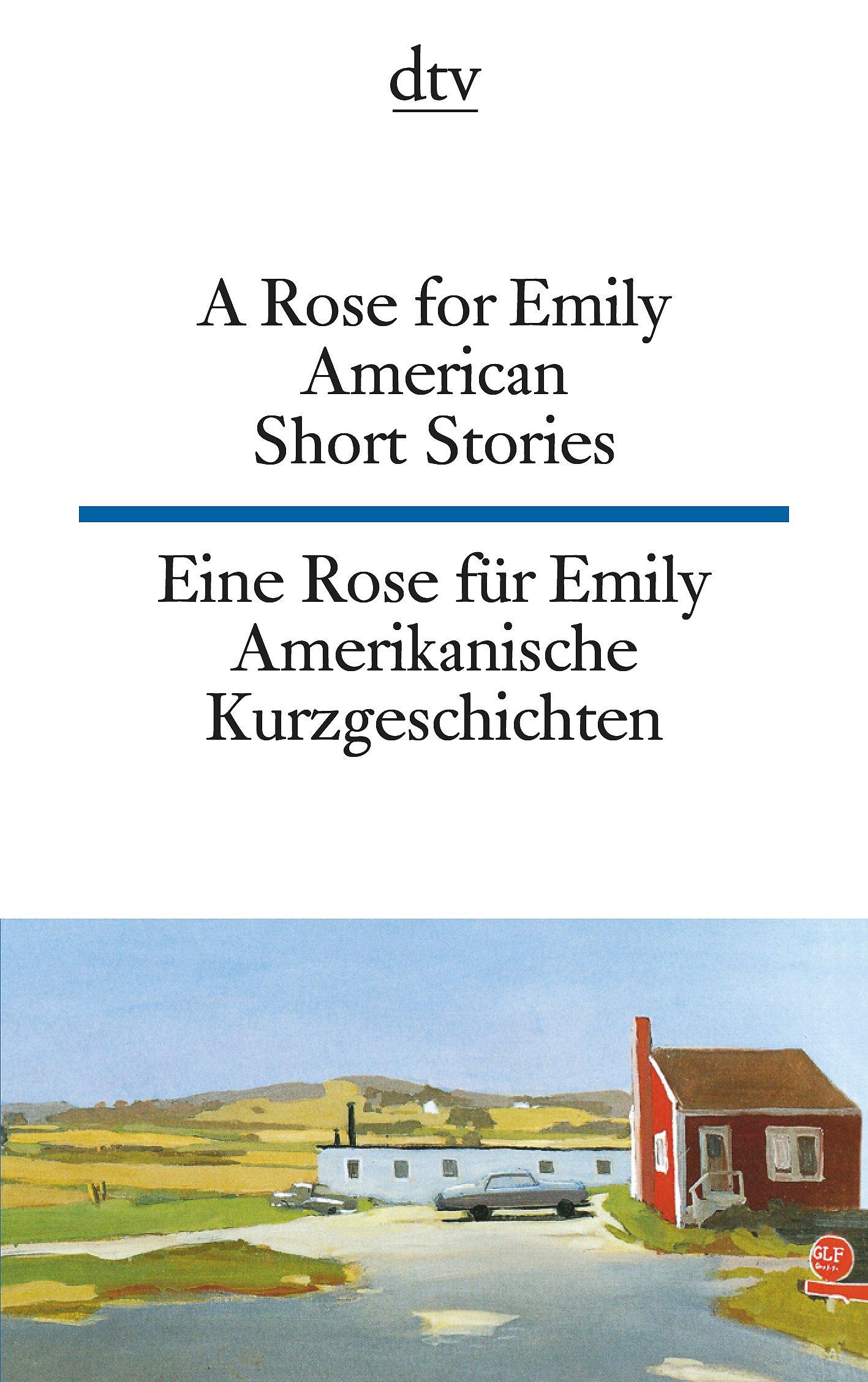 A Rose for Emily Eine Rose für Emily: American Short Stories Amerikanische Kurzgeschichten (dtv zweisprachig)