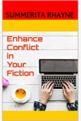 Enhance Conflict in Your Fiction: Layer the Conflict in Your Story (Write Your best Story Book 2) Kindle Edition