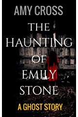 The Haunting of Emily Stone Kindle Edition