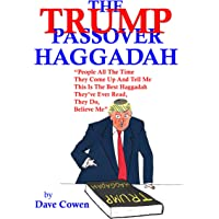 The Trump Passover Haggadah: People All the Time They Come Up and Tell Me This Is the Best Haggadah They