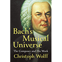 Bach's Musical Universe: The Composer and His Work book cover