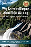 Why Scientists Disagree About Global Warming: The NIPCC Report on Scientific Consensus