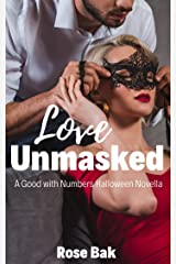 Love Unmasked: A Hot Enemies-to-Lovers Seasoned Romance (Good with Numbers Book 1) Kindle Edition