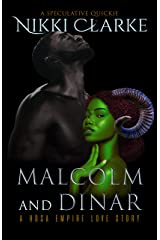 Malcolm and Dinar: A Hosa Empire Love Story Kindle Edition