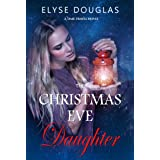 The Christmas Eve Daughter - A Time Travel Romance: (Book 2) (The Christmas Eve Series)