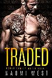 Traded: A Dark Bad Boy Mafia Romance (Nowak Family Mafia Book 1)