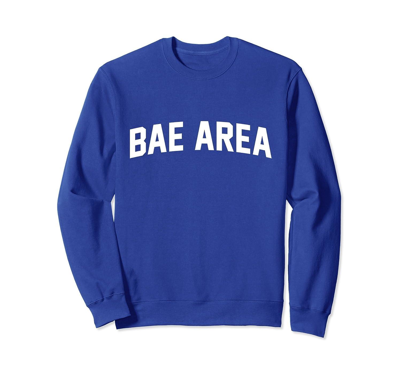 Bae Area Northern California Sweatshirt-TH
