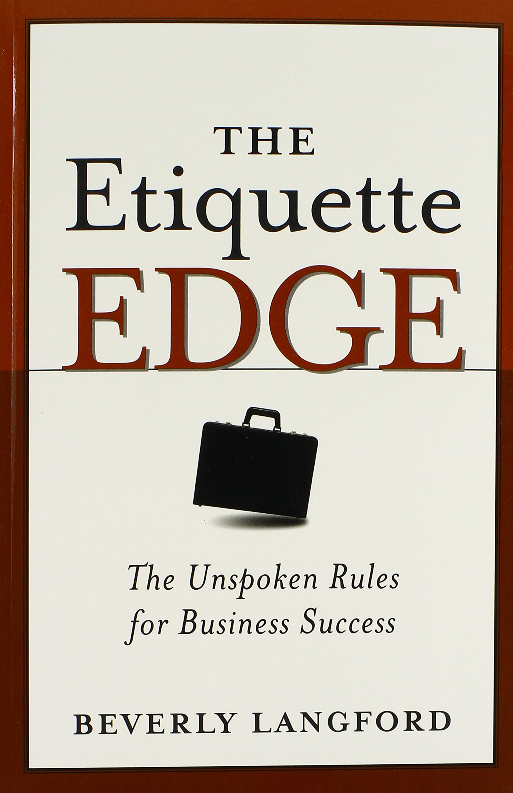 The Etiquette Edge: The Unspoken Rules for Business Success: Beverly ...