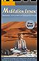 Meditation lernen: Meditation, Achtsamkeit und Gelassenheit lernen: Meditation für Anfänger und Fortgeschrittene die neuen Spirit benötigen und alle, die Meditation im Alltag gut anwenden möchten