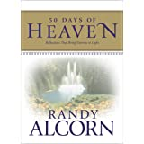 50 Days of Heaven: Reflections That Bring Eternity to Light: Reflections That Bring Eternity to Light (A Devotional Based on