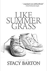 Like Summer Grass Paperback