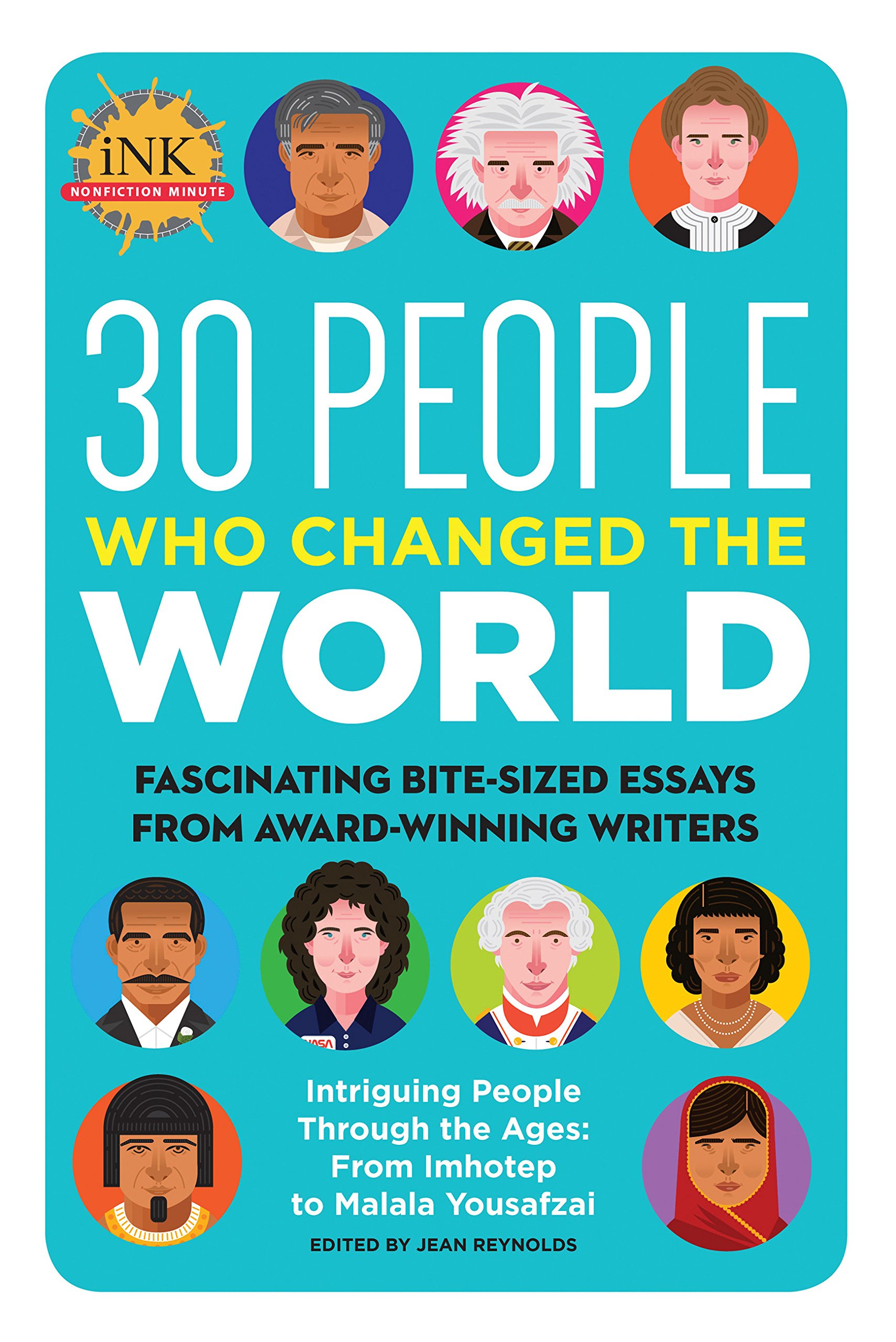Download 30 People Who Changed the World: Fascinating bite-sized essays from award-winning writers--Intriguing People Through the Ages: From Imhotep to Malala Yousafzai (Got a Minute?) ebook