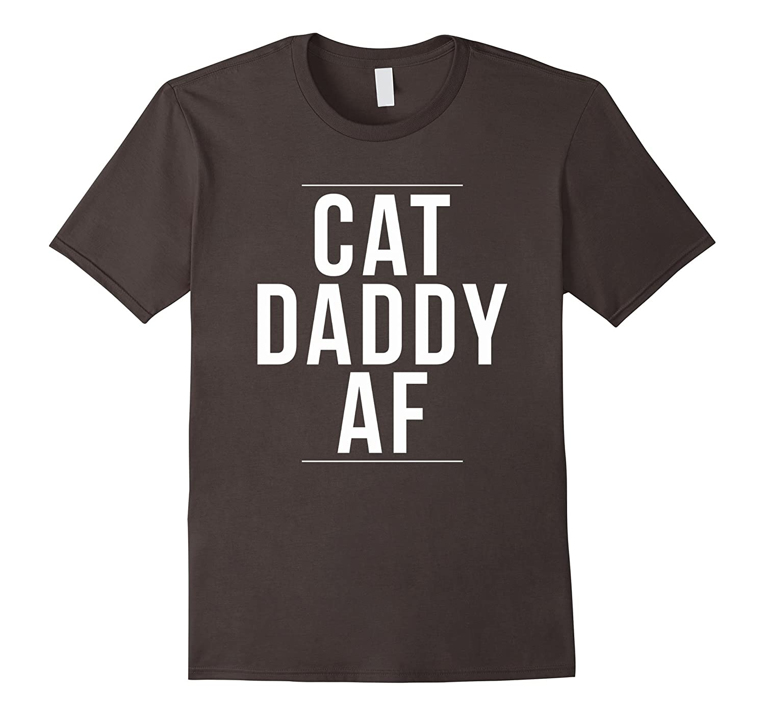 Cat Daddy AF T-Shirt Funny Cool Saying Sarcastic Novelty-Awarplus