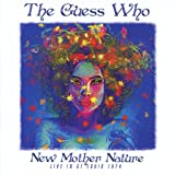 GUESS WHO - NEW MOTHER NATURE : LIVE IN ST LOUIS