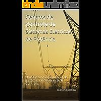 Centros de Controle de Sistemas Elétricos de Potência: Uma Descrição Funcional de Sistemas de Supervisão e Controle.